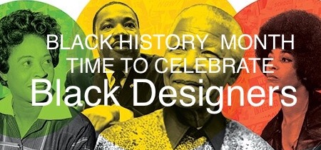 BLACK HISTORY MONTH, TIME TO CELEBRATE BLACK DESIGNERS