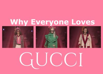THE REASONS WHY EVERYONE LOVES GUCCI