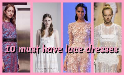 10 MUST HAVE LACE DRESSES