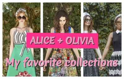 ALICE + OLIVIA ; MY FAVORITE COLLECTIONS FOR S/S 2017