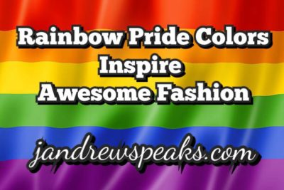 PRIDE ; SEE HOW RAINBOW COLORS INSPIRE AWESOME FASHION