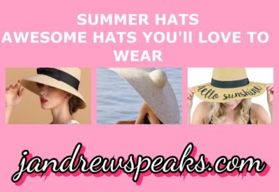SUMMER HATS ; AWESOME HATS YOU'LL LOVE TO WEAR.