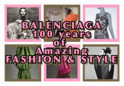 BALENCIAGA 100 YEARS OF AMAZING FASHION AND STYLE