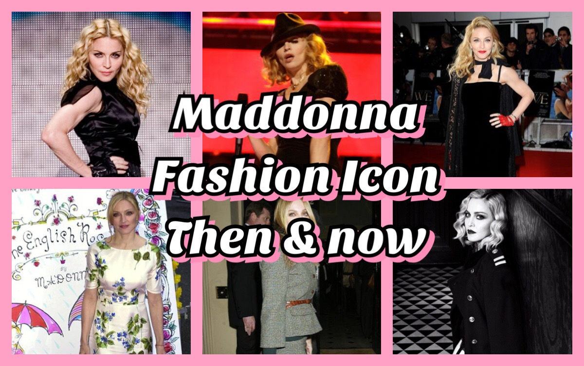 MADONNA FASHION ICON THEN AND NOW