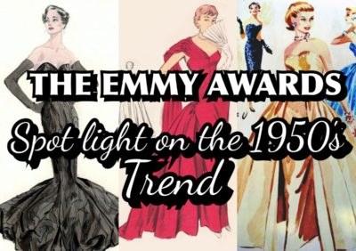 THE EMMY AWARDS AMAZING FASHION PUTS SPOTLIGHT ON 1950'S