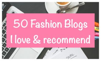 50 FASHION BLOGS I LOVE AND RECOMMEND