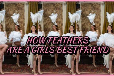 HOW FEATHERS ARE A GIRLS BEST FRIEND