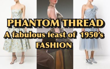 Phantom Thread : A fabulous feast of 1950'S Fashion