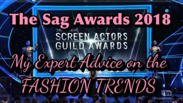 THE SAG AWARDS 2018 : MY EXPERT ADVICE ON THE FASHION TRENDS