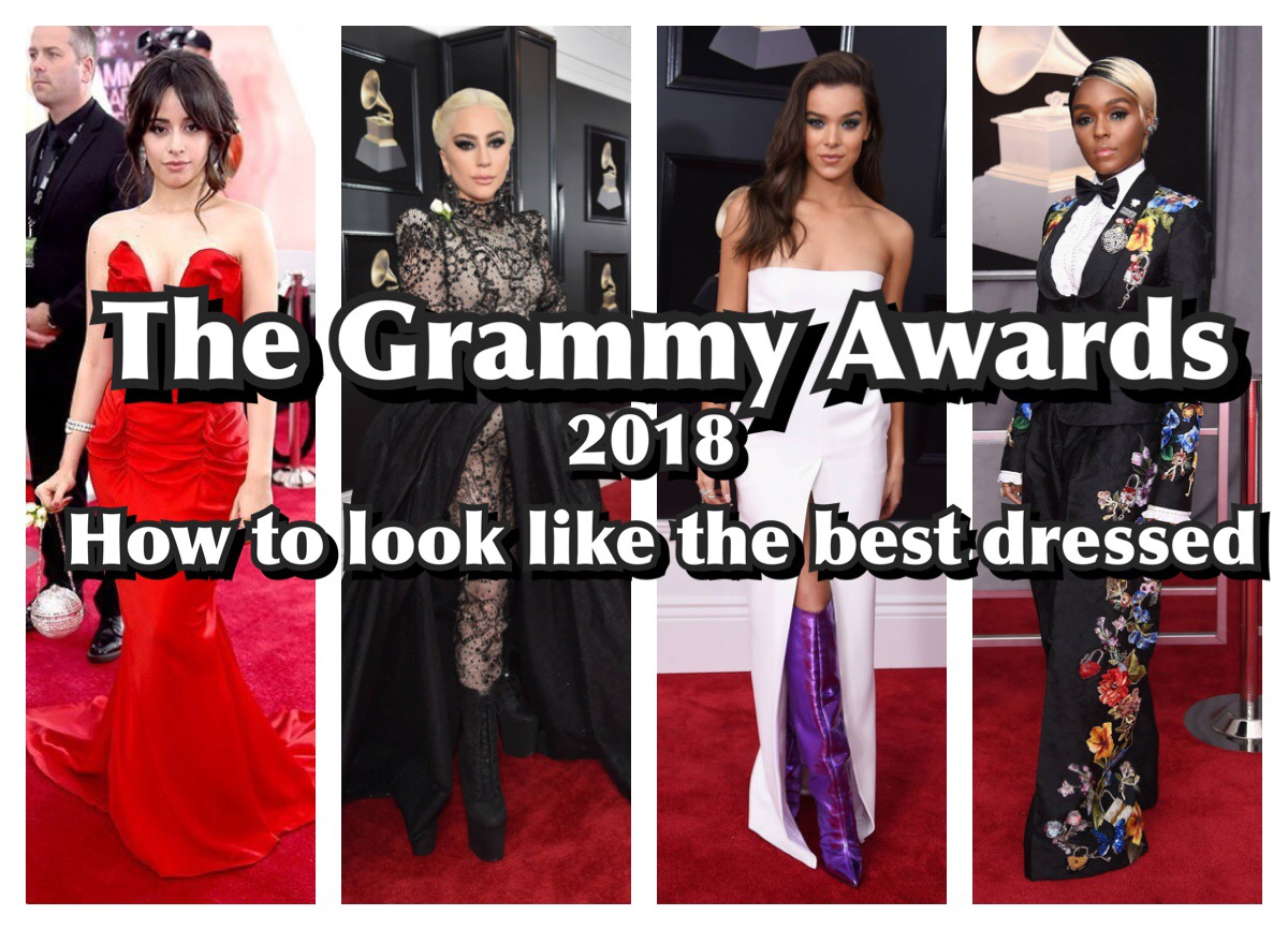 THE GRAMMY AWARDS 2018 AND HOW TO LOOK LIKE THE BEST DRESSED