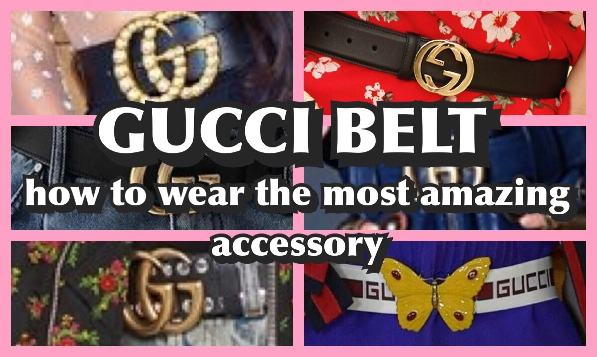 5900289b4 THE GUCCI BELT ; HOW TO WEAR THE MOST AMAZING ACCESSORY - Dress the Part